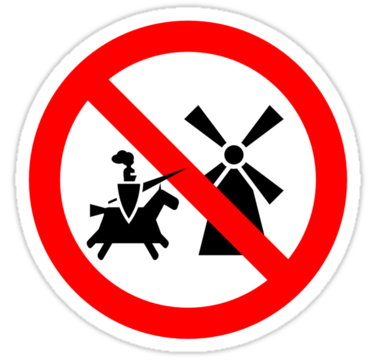 beware - tilting at windmills is not allowed in the EU - smile